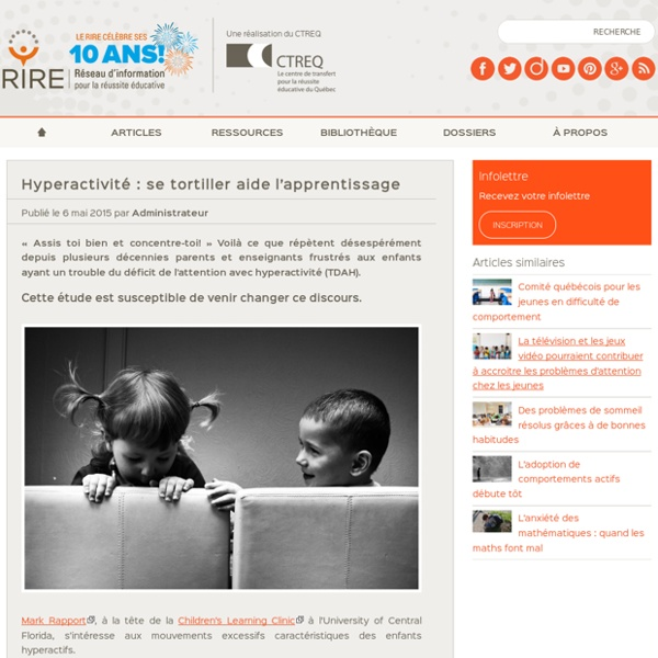 Hyperactivité : se tortiller aide l'apprentissage