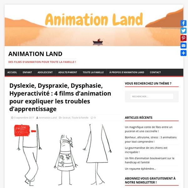 Dyslexie, Dyspraxie, Dysphasie, Hyperactivité : 4 films d'animation pour expliquer les troubles d'apprentissage – Animation Land