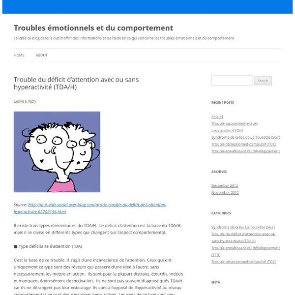 Trouble du déficit d'attention avec ou sans hyperactivité (TDA/H)