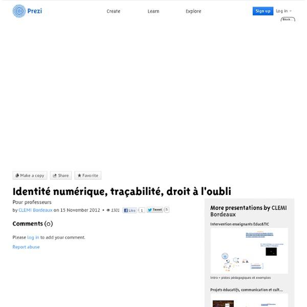 Identité numérique, traçabilité, droit à l'oubli by CLEMI Bordeaux on Prezi