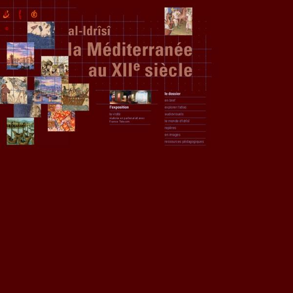 Al-Idrîsî : la Méditerranée au XIIe siècle