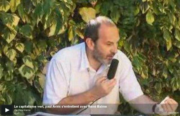Le capitalisme vert, paul Ariès s'entretient avec René Balme - u