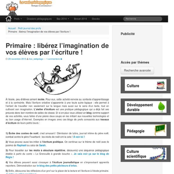 Primaire : libérez l'imagination de vos élèves par l'écriture !LeWebPédagogique