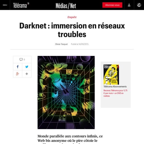 Darknet : immersion en réseaux troubles
