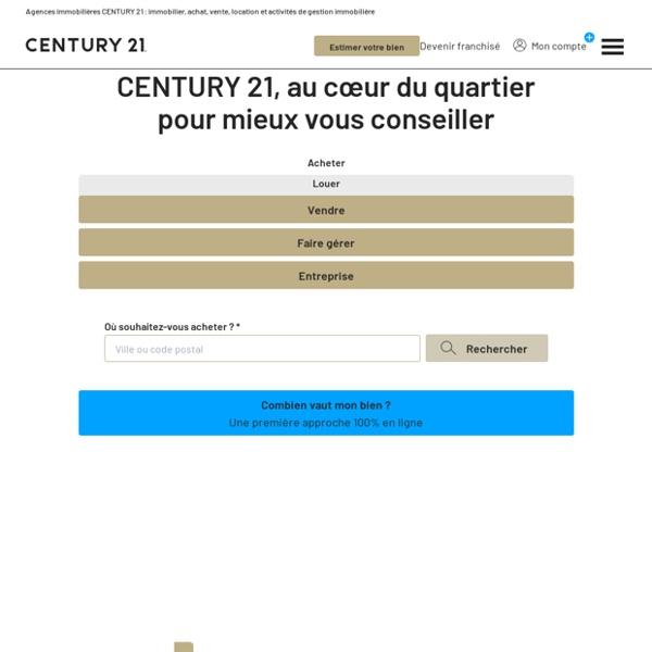 Agences immobilières CENTURY 21 : Immobilier, achat, vente, location et activités de gestion immobilière