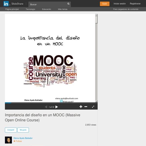 Ayala Bailador, Elena (2014) Importancia del diseño en un MOOC, Páginas sobre las 7Cs, desde la 6 a la 10.-