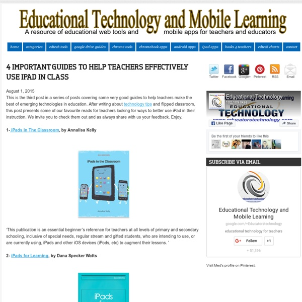Educational Technology and Mobile Learning: 4 Important Guides to Help Teachers Effectively Use iPad in Class