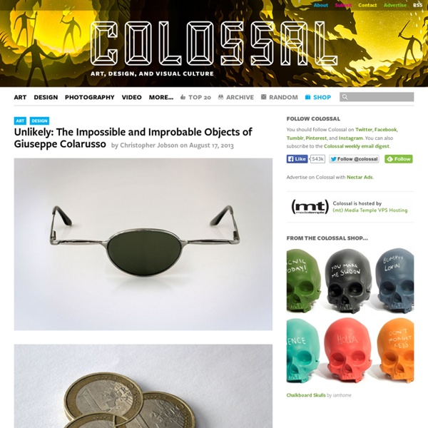 Unlikely: The Impossible and Improbable Objects of Giuseppe Colarusso