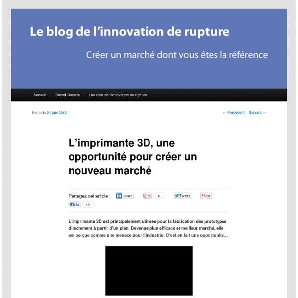 L'imprimante 3D, une opportunité pour créer un nouveau marché