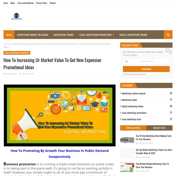 How To Increasing Ur Market Value To Get New Expensive Promotional Ideas