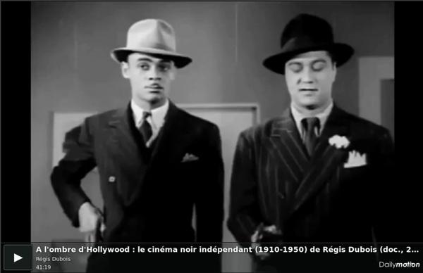 A l'ombre d'Hollywood : le cinéma noir indépendant (1910-1950) de Régis Dubois (doc., 2014, 40')