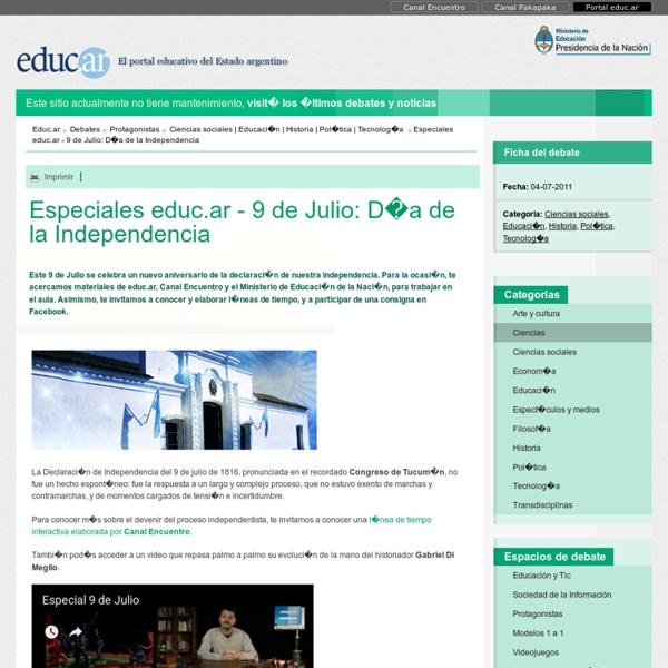Especiales educ.ar - 9 de Julio: Día de la Independencia