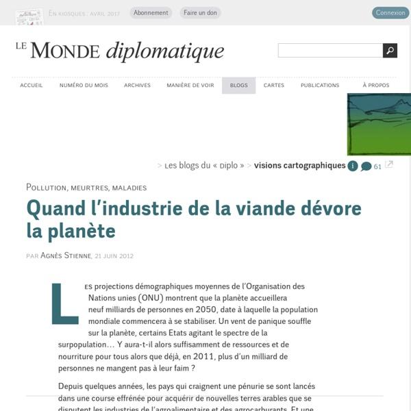 Quand l'industrie de la viande dévore la planète, par Agnès Stienne (Les blogs du Diplo, 21 juin 2012)
