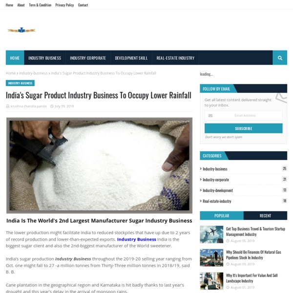 India's Sugar Product Industry Business To Occupy Lower Rainfall