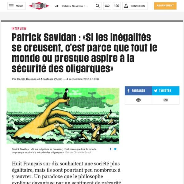 Patrick Savidan: «Si les inégalités secreusent, c'est parce que tout le monde oupresque aspire à la sécurité des oligarques»