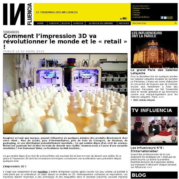 Tendances - Comment l'impression 3D va révolutionner le monde et le « retail » !