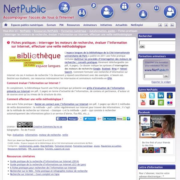 Fiches pratiques : interroger les moteurs de recherche, évaluer l'information sur Internet, effectuer une veille méthodologique