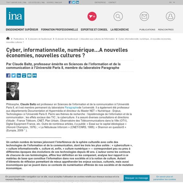 Cyber, informationnelle, numérique...A nouvelles économies, nouvelles cultures ? / E-dossier de l'audiovisuel : L'éducation aux cultures de l'information