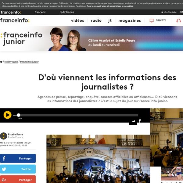 D'où viennent les informations des journalistes ? Franceinfo junior