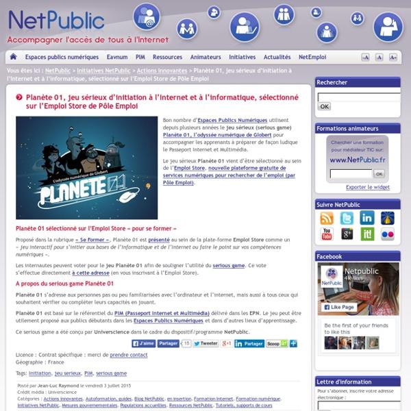 Planète 01, jeu sérieux d'initiation à l'Internet et à l'informatique, sélectionné sur l'Emploi Store de Pôle Emploi