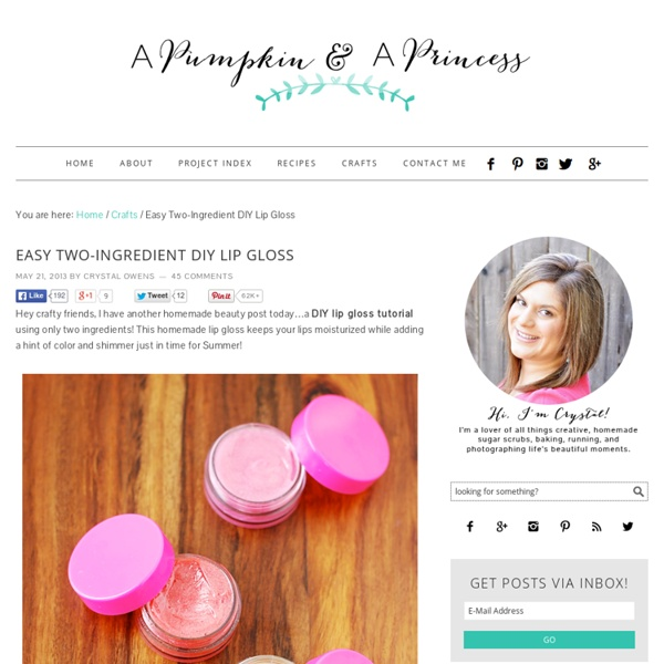 Easy Two-Ingredient DIY Lip Gloss - A Pumpkin And A Princess