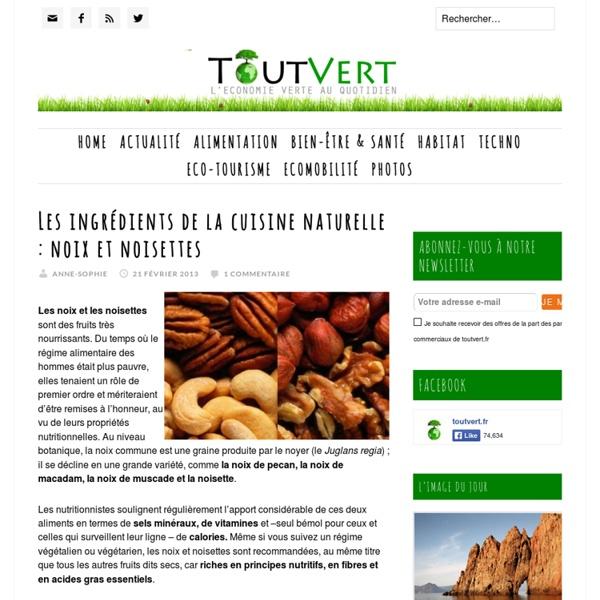 Les ingrédients de la cuisine naturelle : noix et noisettes
