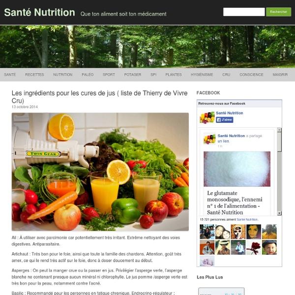 Les ingrédients pour les cures de jus ( liste de Thierry de Vivre Cru)