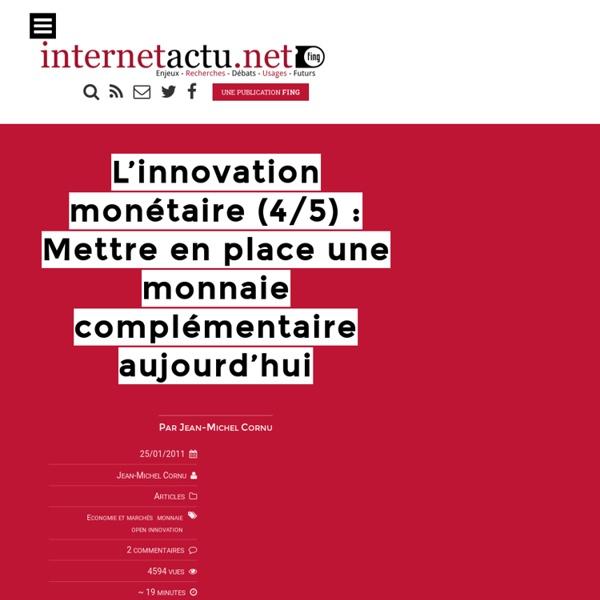 L'innovation monétaire (4/5) : Mettre en place une monnaie complémentaire aujourd'hui