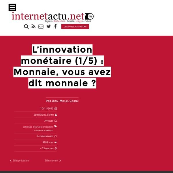 L'innovation monétaire (1/5) : Monnaie, vous avez dit monnaie
