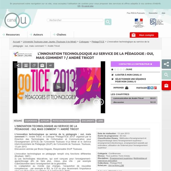 L'innovation technologique au service de la pédagogie : oui, mais comment ? / André Tricot - Université Toulouse II-le Mirail