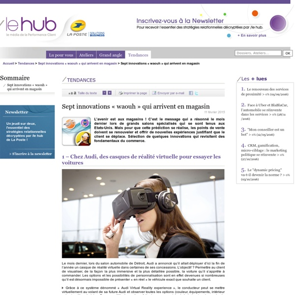 Sept innovations « waouh » qui arrivent en magasin - Tendances du marketing relationnel, consommation : le hub