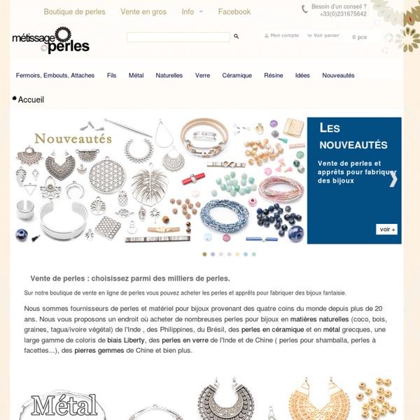 Perles - METISSAGE PERLES : perles apprets bijoux. Vente de perles en ligne gros et détail