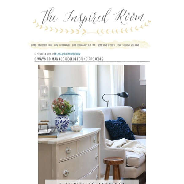 The Inspired Room - Voted Readers' Favorite Top Decorating Blog Better Homes and Gardens, Decorating Ideas, How to Organize, How to Decorate, DIY Decorating, DIY Decor, Home Blog