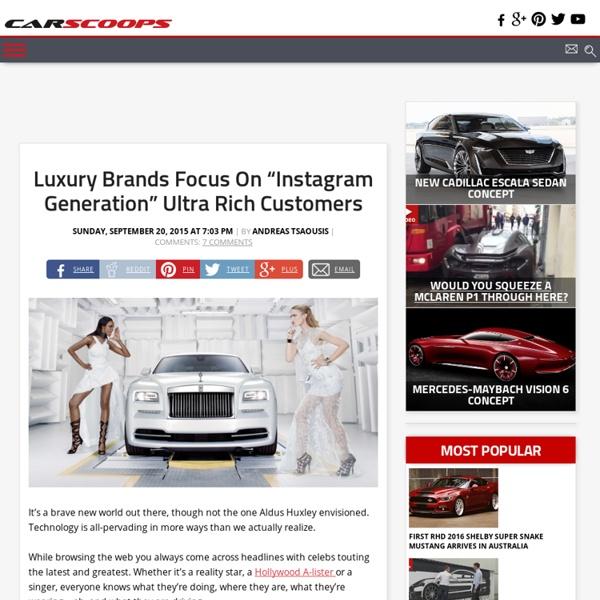"Luxury Brands Focus On ""Instagram Generation"" Ultra Rich Customers"