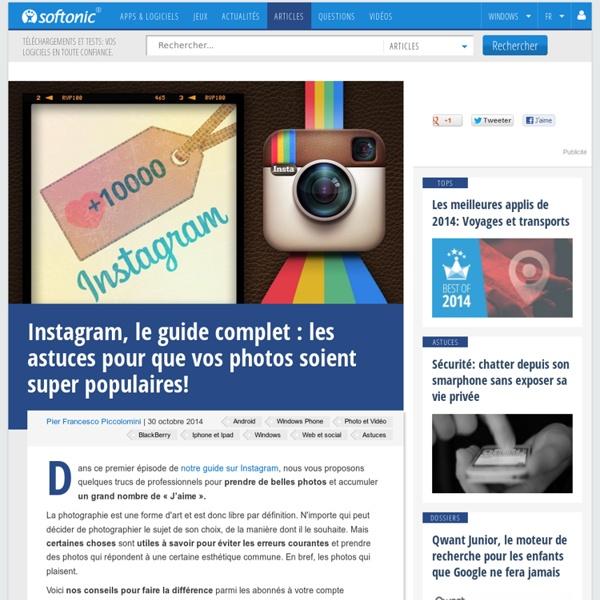 Instagram, le guide complet: les astuces pour que vos photos obtiennent 10 000 j'aime