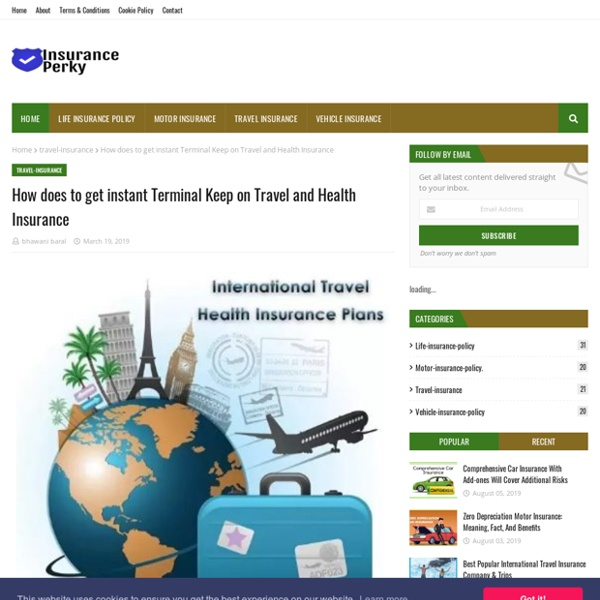 How does to get instant Terminal Keep on Travel and Health Insurance