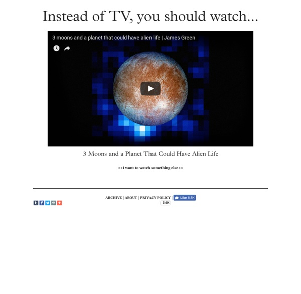 Instead of TV, you should watch...