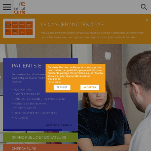Institut Curie : Recherche, lutte et soins contre le cancer