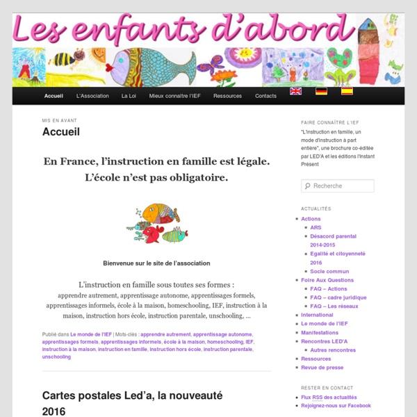 LED'A est une association de familles pratiquant l'instruction en famille en France