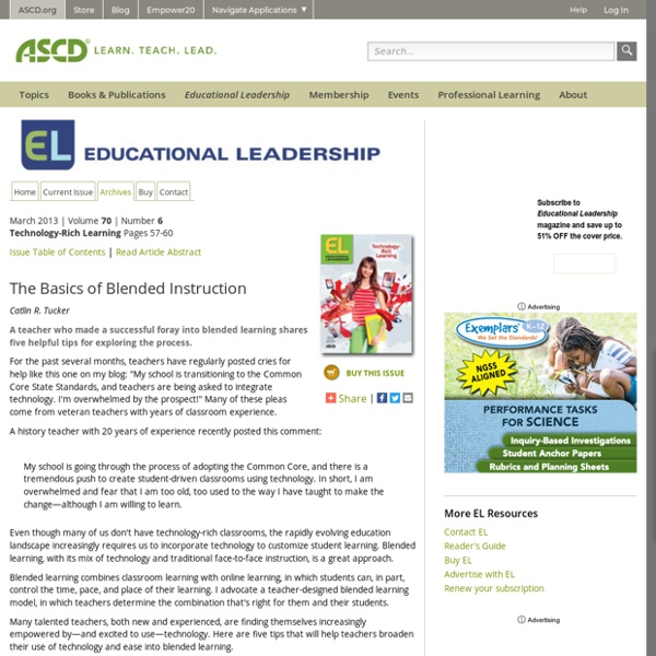 Educational Leadership:Technology-Rich Learning:The Basics of Blended Instruction