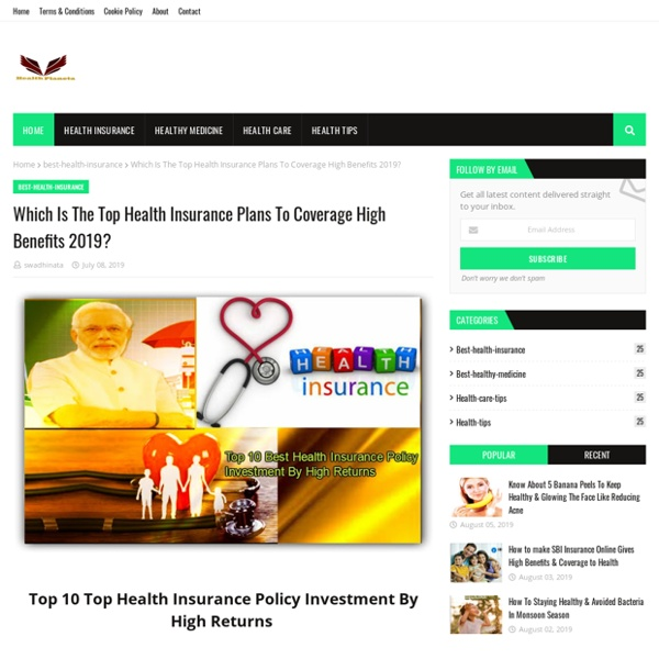 Which Is The Top Health Insurance Plans To Coverage High Benefits 2019?