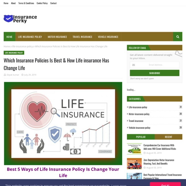 Which Insurance Policies Is Best & How Life insurance Has Change Life