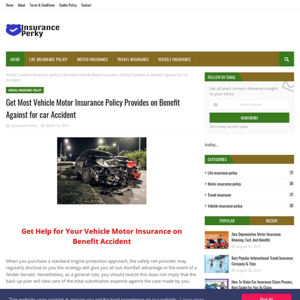 Get Most Vehicle Motor Insurance Policy Provides on Benefit Against for car Accident