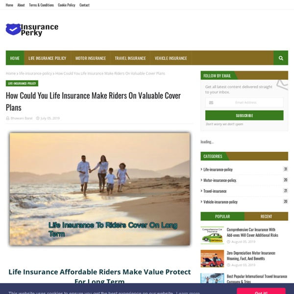 How Could You Life Insurance Make Riders On Valuable Cover Plans