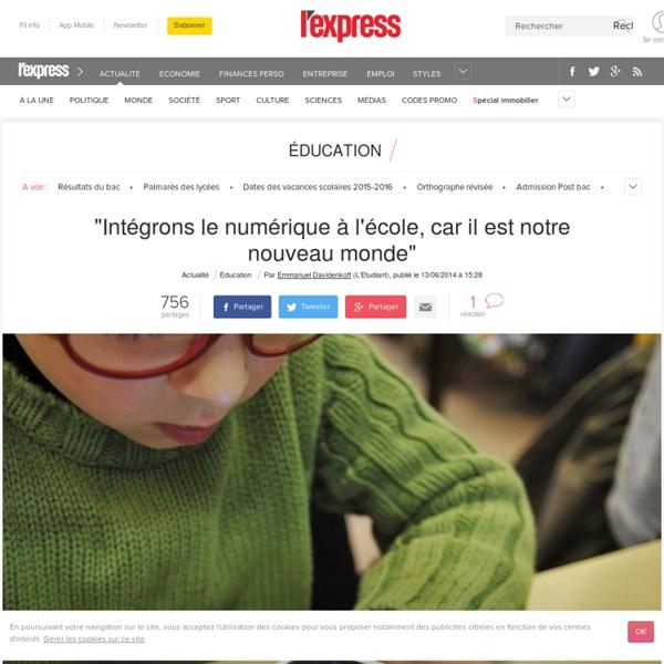 """""""Intégrons le numérique à l'école, car il est notre nouveau monde"""""""