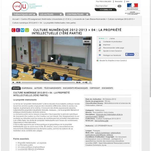 Culture numérique 2012-2013 > 04 : La propriété intellectuelle (1ère partie) - Centre d'Enseignement Multimédia Universitaire (C.E.M.U.) Université de Caen Basse-Normandie