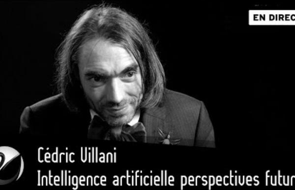 Cédric Villani : Intelligence artificielle perspectives futures [EN DIRECT]