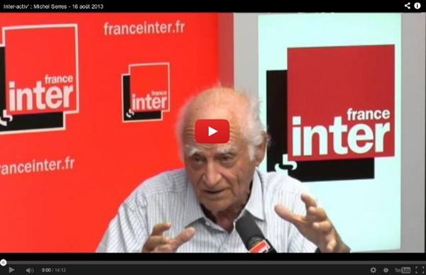 Inter-activ' : Michel Serres - 16 août 2013