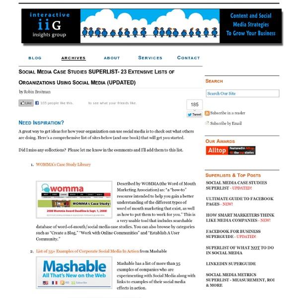 Social Media Case Studies SUPERLIST- 23 Extensive Lists of Organizations Using Social Media (UPDATED)