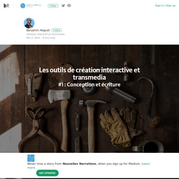 Les outils de création interactive #1 — Interactivité & Transmedia